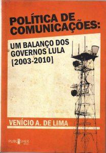 Política de Comunicações, Venício A. Lima